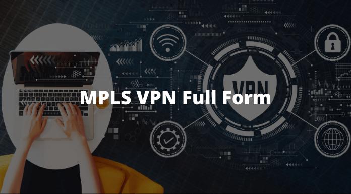 MPLS VPN का पूरा नाम क्या है - MPLS VPN Full Form 1