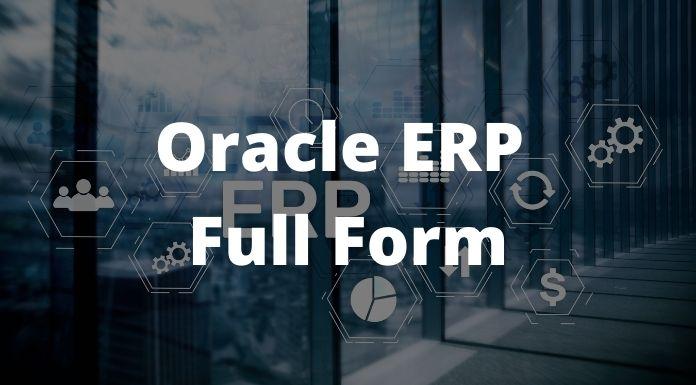 Oracle ERP का पूरा नाम क्या है - Oracle ERP Full Form 1